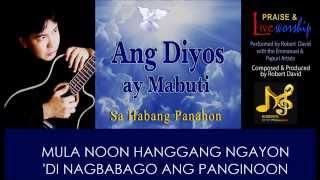 ang diyos ay mabuti god is good composed and produced by robert david