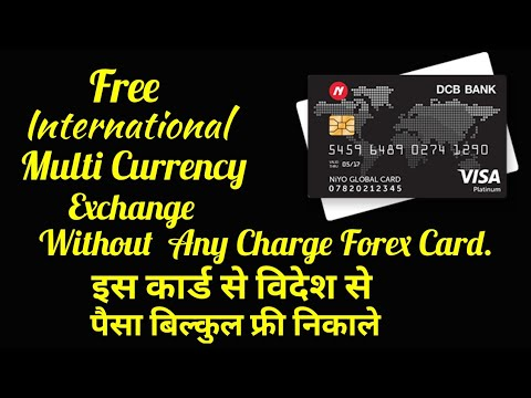 Free International Multi Currency Exchange Without  Any Charge Forex Card.