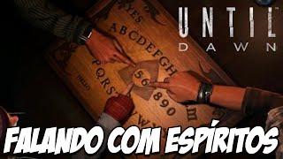 Until Dawn #5 - FALANDO COM ESPÍRITOS