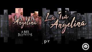 Abel Bustillos - La Tía Angelina (Disco Completo)