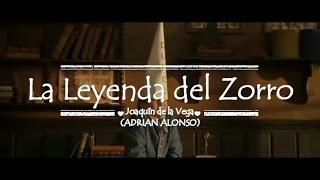 La Leyenda del Zorro - Joaquín de la Vega (Adrian Alonso Barona)