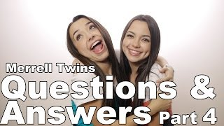 Merrell Twins - Questions & Answers part 4