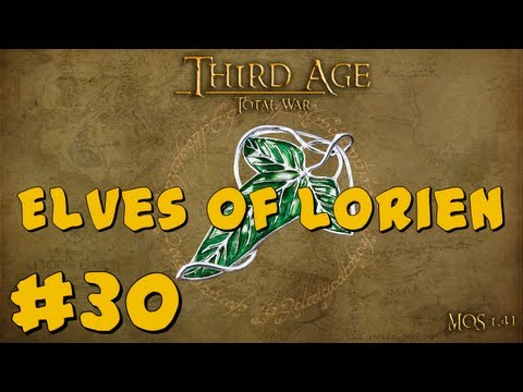Third Age Total War: Elves of Lórien Part 30 ~ Defense Against The Clansmen!