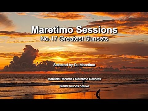 Maretimo Sessions - No.17 Greatest Sunsets, HD, 2018, beautiful del mar sounds