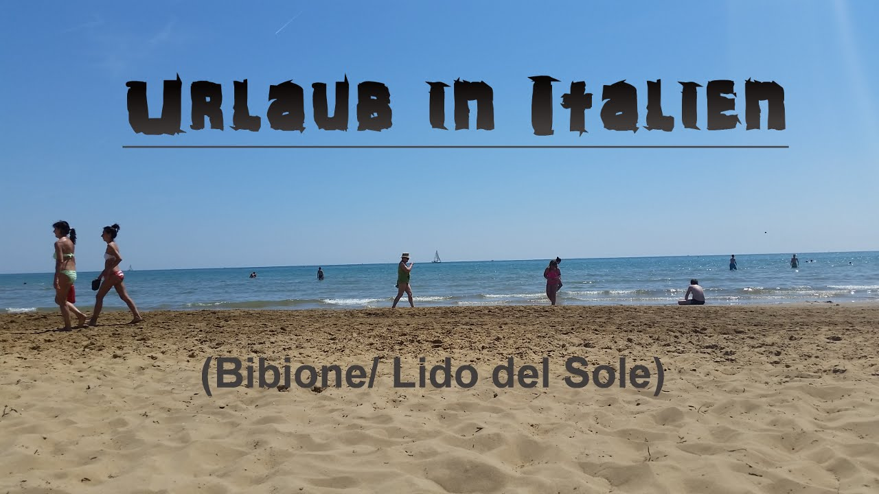 Urlaub in Italien (Bibione/Lido del Sole) - YouTube