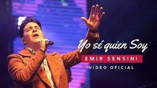 "EMIR SENSINI - ""Yo sé quien soy"" (Video Oficial)"
