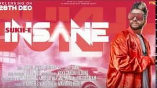 Insane Full Song - Sukhe New Punjabi Song