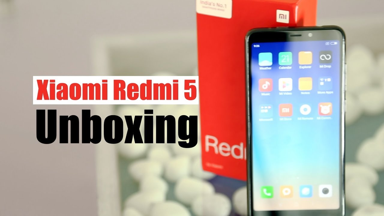 Xiaomi Redmi 5 Unboxing: Review, Price, Features | Web Special