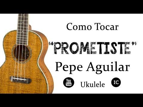 "Como Tocar ""Prometiste"" de Pepe Aguilar ||Ukulele|| Guitarra || Versión Original enVivo (HD)"