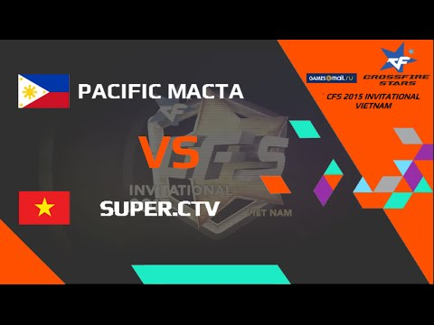 CFS 2015 INVITATIONAL VIETNAM Final| Pacific.Macta vs Super.CTV @ map 1
