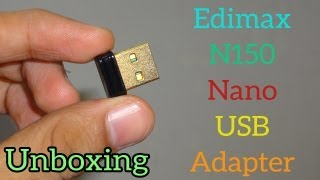 unboxing 16 edimax nano usb n150 mbps wireless adapter