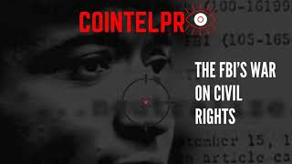56 COINTELPRO : The FBI's War On Civil Rights