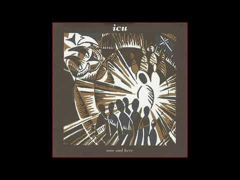 ICU - Now And Here [full album]