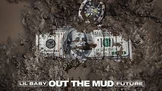 Lil Baby & Future - Out The Mud (Clean)