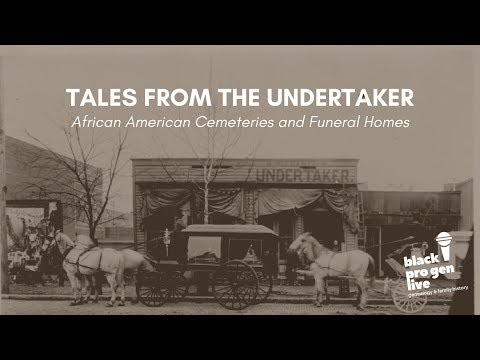 BlackProGen LIVE! Ep 78: Tales from the Undertaker: African American Cemeteries and Funeral Homes