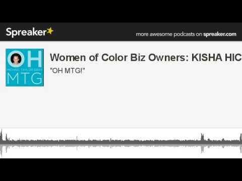 Women of Color Biz Owners: KISHA HICKS (made with Spreaker)