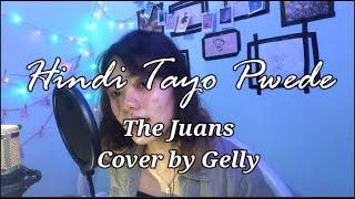Hindi Tayo Pwede | The Juans |Gelly