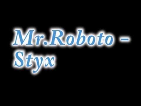 Styx  Mr Roboto HQ