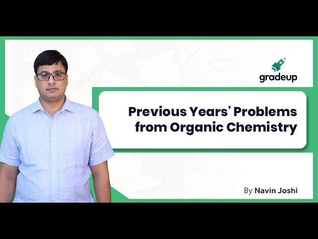 Live Discussion of Previous Years' Problems by Navin Sir | Organic Chemistry | JEE Main 2019 January
