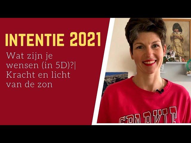 Intentie 2021 | Wat zijn je wensen (in 5D)? | Kracht en licht van de zon | #E43