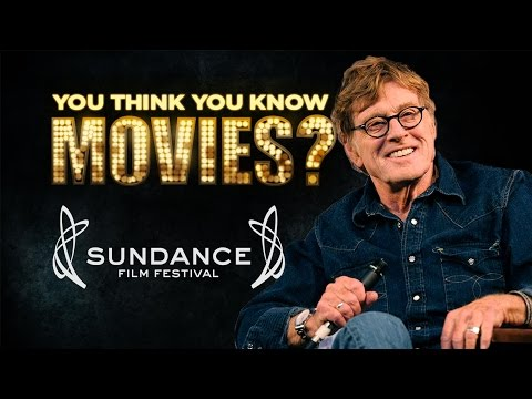 Sundance Film Festival - You Think You Know Movies?