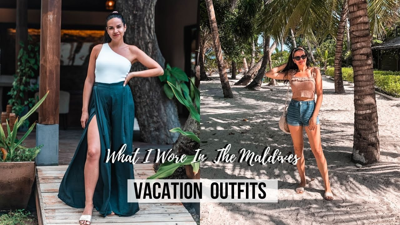 SUMMER VACATION OUTFIT IDEAS | WHAT I WORE IN THE MALDIVES 2019 2
