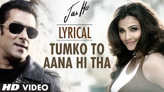"""Tumko To Aana Hi Tha"" Lyrical Video ""Jai Ho"" 