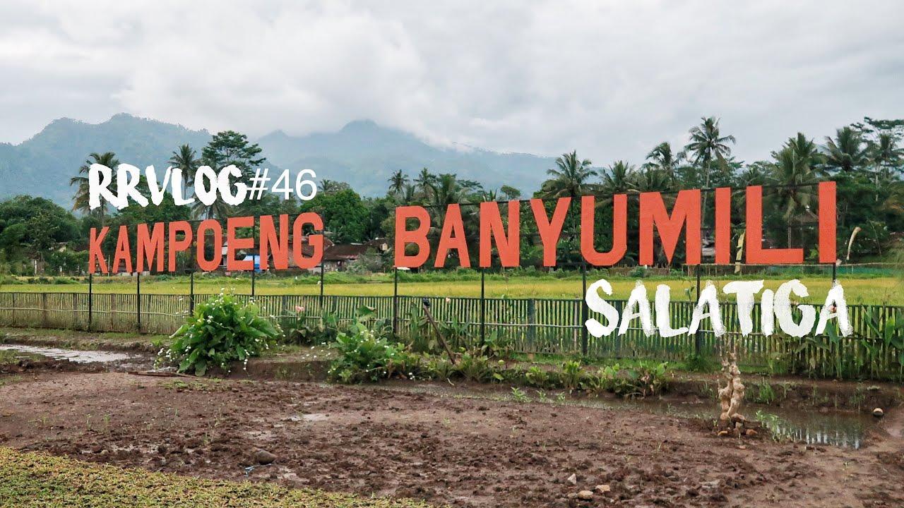 RRVLOG#9 - KAMPOENG BANYUMILI SALATIGA  Jawa Tengah 🇮🇩