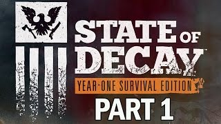 State of Decay Year One Survival Edition Walkthrough Part 1 - XB1 Gameplay