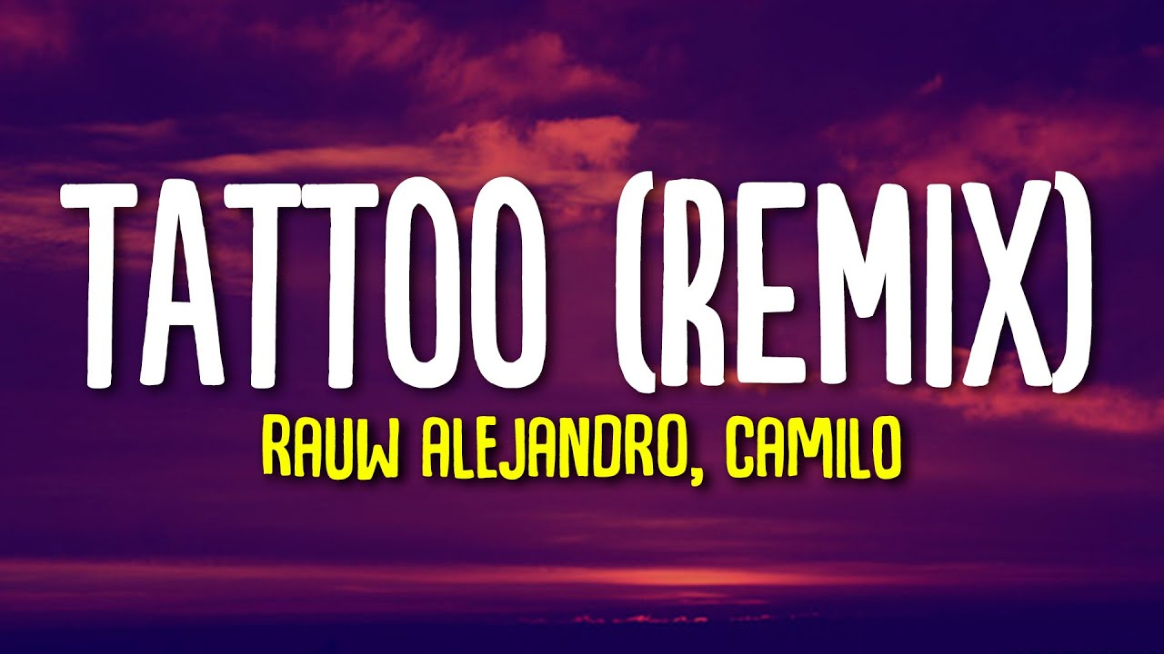 Rauw Alejandro, Camilo - Tattoo (Remix) (Letra/Lyrics)