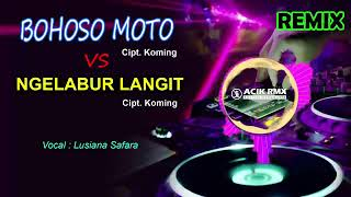 Single Terbaru -  Full Bass Dj Remix 2019 Bohoso Moto Vs Ngelabur
