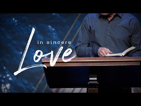 THE CHRISTIAN LIFE PT. 3 | IN SINCERE LOVE | 1 Peter 1:22-25