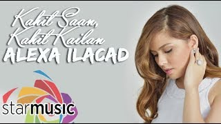 Alexa Ilacad - Kahit Saan, Kahit Kailan ( Lyric)