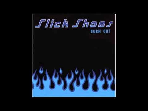 Slick Shoes - East On Tracks