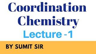 COORDINATION CHEMISTRY || INTRODUCTION || PART-1