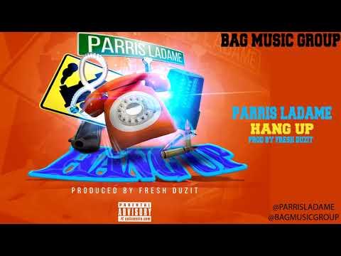 Parris Ladame Hang Up prod by Fresh Duzit