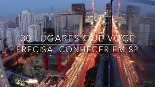 30 lugares que você precisa conhecer em São Paulo - 30 places you must see in São Paulo