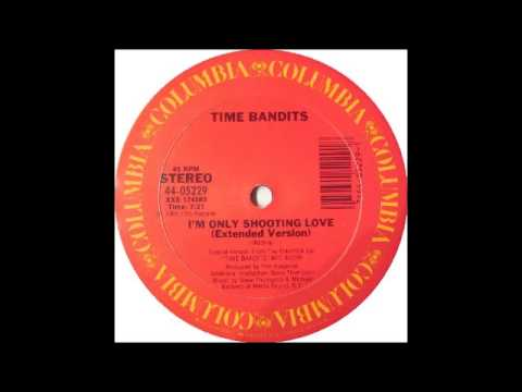 TIME BANDITS - I'm Only Shooting Love (Extended Version) [HQ]