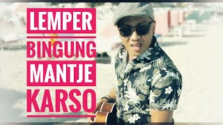 Download Lemper Bigong - Irama Smeltkroes [ Mantje Karso ] MP3 song and Music Video