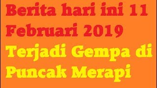 Download Video Berita hari ini 11 Februari 2019 Puncak Merapi Alami Gempa MP3 3GP MP4