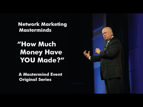 "The perfect answer to: ""So, How Much Money Have YOU Made In Network Marketing?"""