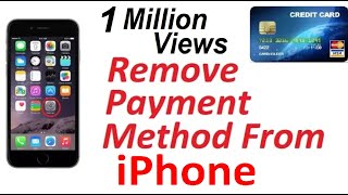 How to remove payment method from your I Phone