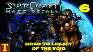 Road to Legacy of the Void - StarCraft Mass Recall  - Part 6