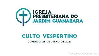 Culto Vespertino 26/07/2020