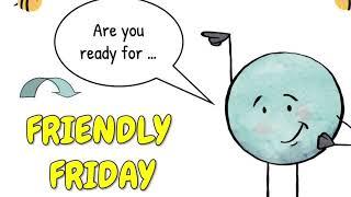 Friendly Friday