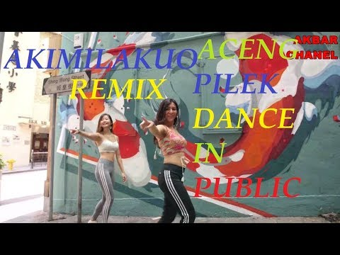 AKIMILAKUO (ACENG PILEK) REMIX COVER DANCE IN PUBLIC