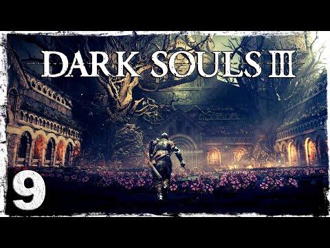 Смотреть прохождение игры Dark Souls 3. #9: БОСС: Проклятое Великое древо.