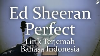 Ed Sheeran - Perfect (Lirik Terjemah Bahasa Indonesia) by THoC