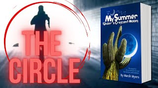 MY SUMMER (UNDER A CRESCENT MOON): The Circle