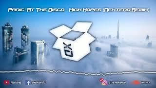 High Hopes (Nextend Remix)   Panic! at the Disco